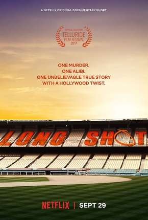 Long Shot - Documentário Netflix