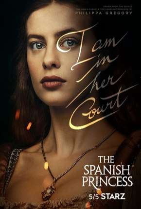 The Spanish Princess - 1ª Temporada