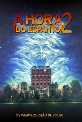 A Hora do Espanto 2 - 1988 Fright Night Part 2