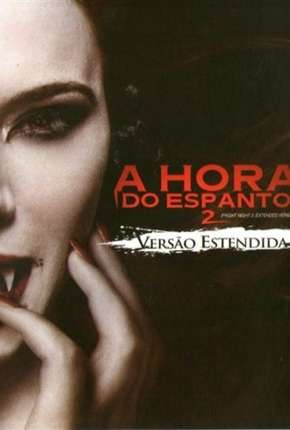 A Hora do Espanto 2 - 2013 Fright Night 2