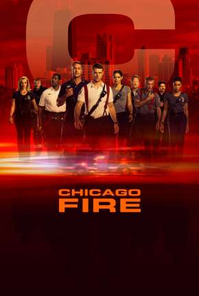 Chicago Fire - Heróis Contra o Fogo - 8ª Temporada Legendada