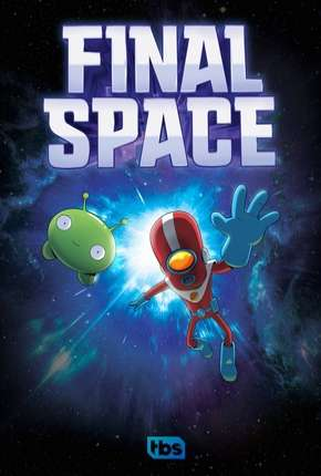 Final Space - 1ª Temporada - Completa - Legendado