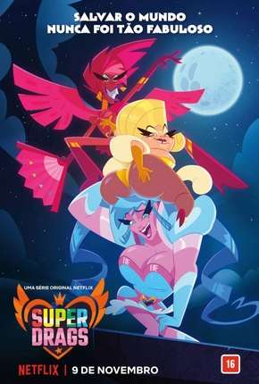 Super Drags - 1ª Temporada Completa