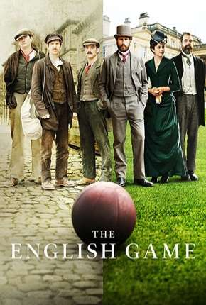 The English Game - 1ª Temporada Completa