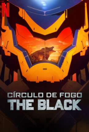 Círculo de Fogo - The Black - 1ª Temporada Completa