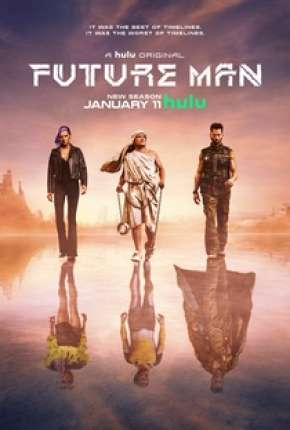 Future Man - O Viajante do Tempo - 2ª Temporada Completa