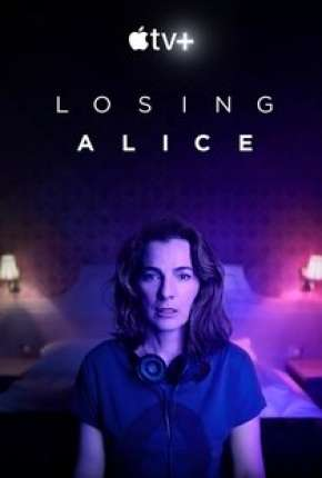 Losing Alice - 1ª Temporada Completa