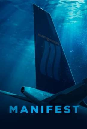 Manifest - O Mistério do Voo 828 - 3ª Temporada Legendada