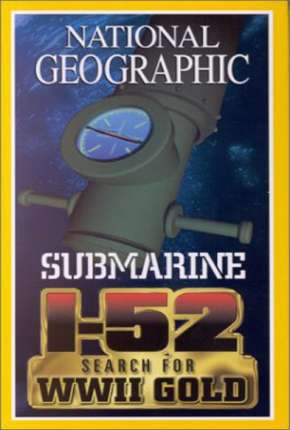 National Geographic - À Procura do SUBMARINO I-52