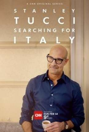Stanley Tucci - Searching for Italy - 1ª Temporada Completa Legendada