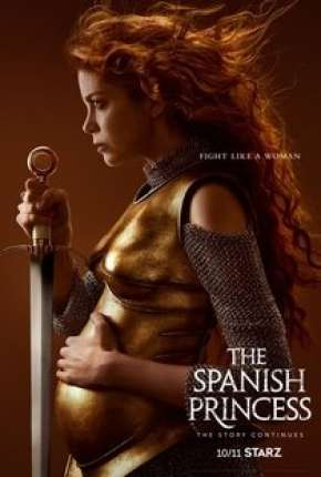 Capa The Spanish Princess - 2ª Temporada Legendada